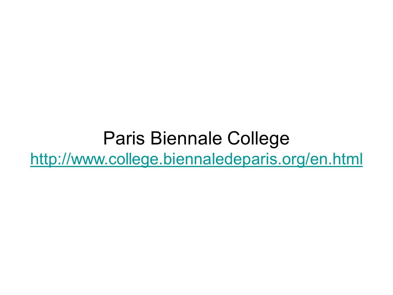 Paris Biennale College http://www.college.biennaledeparis.org/en.html