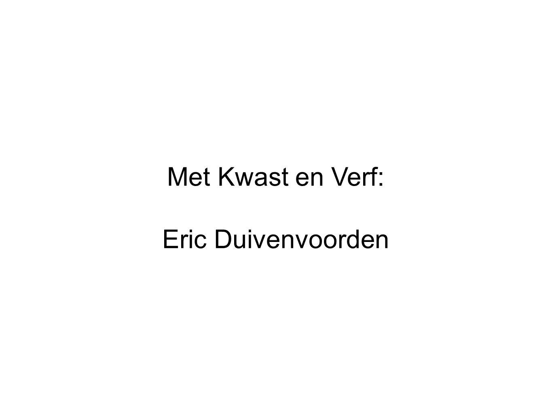 Met Kwast en Verf: Eric Duivenvoorden