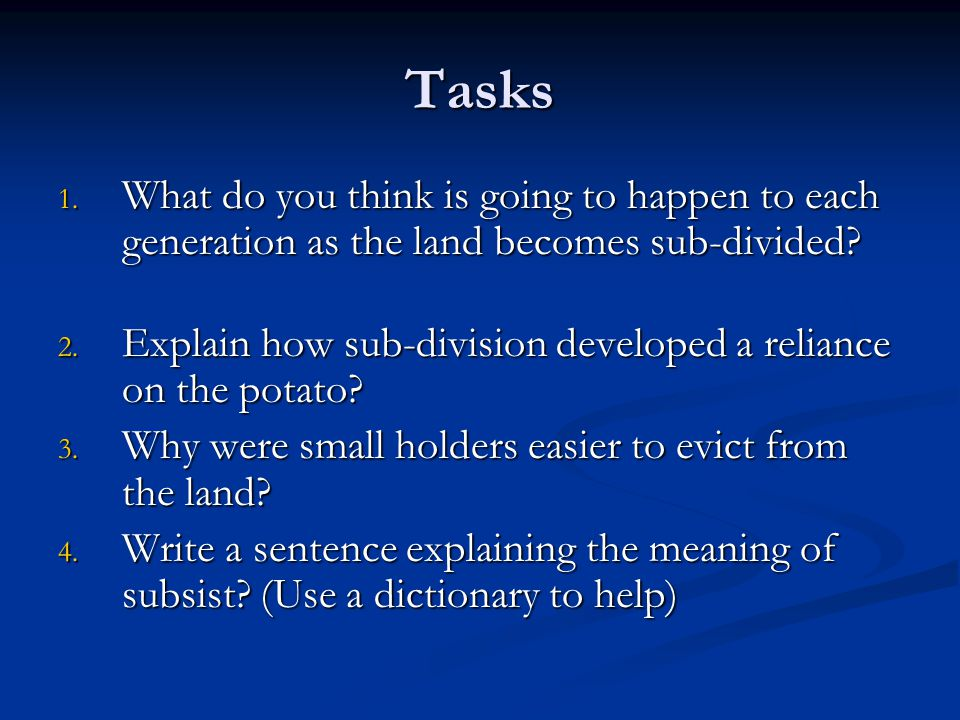 Tasks 1.What do you think is going to happen to each generation as the land becomes sub-divided.