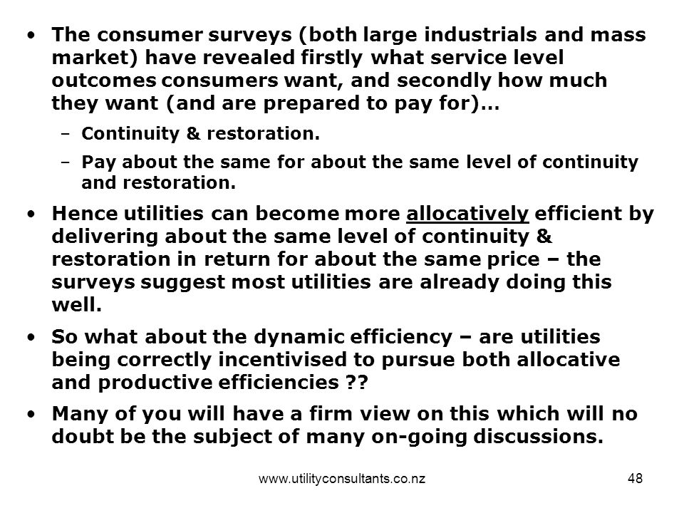 www.utilityconsultants.co.nz48 The consumer surveys (both large industrials and mass market) have revealed firstly what service level outcomes consume