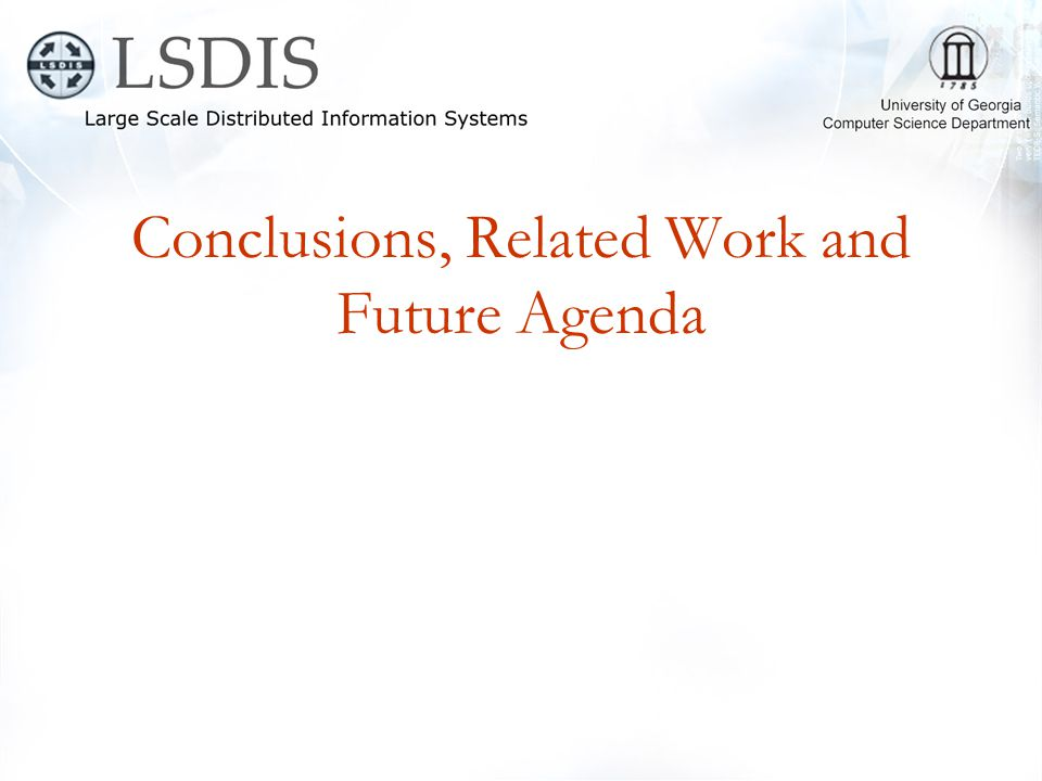 Conclusions, Related Work and Future Agenda