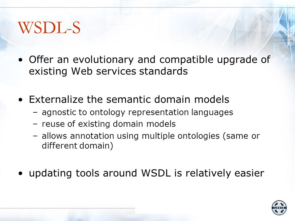Conclusions Provided a framework for configuration and adaptation of Semantic Web Processes Contributions –Proposed WSDL-S which is now an important input to two W3C charters for Semantic Web Services Specifications –Handled process configuration with both quantitative and logical constraints using a multi-paradigm approach Typical real world use cases require handling both –Studied the utility of Markov Decision Processes for optimal adaptation of Web processes Future Directions –Autonomic Web Processes –Applying Semantics to Service Sciences –Semantics and Lightweight services – AJAX, REST