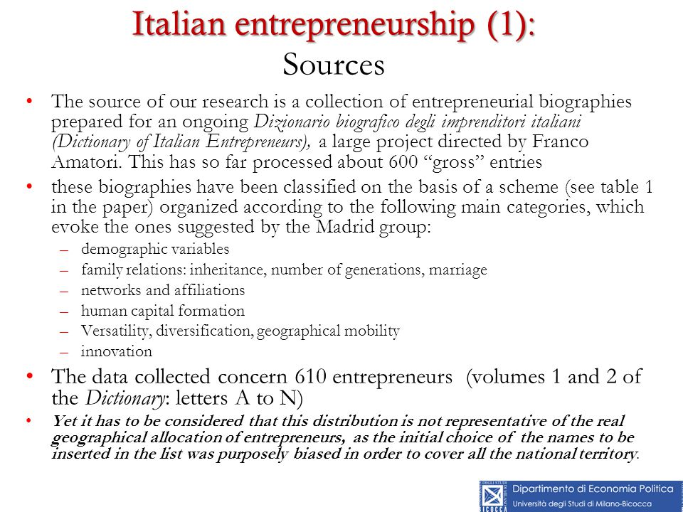 Italian entrepreneurship (1): Italian entrepreneurship (1): Sources The source of our research is a collection of entrepreneurial biographies prepared