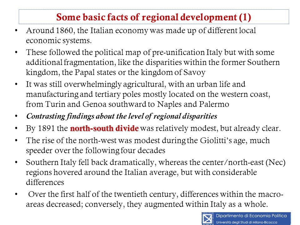 Some basic facts of regional development (1) Around 1860, the Italian economy was made up of different local economic systems.