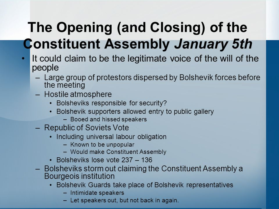The Opening (and Closing) of the Constituent Assembly January 5th It could claim to be the legitimate voice of the will of the people –Large group of