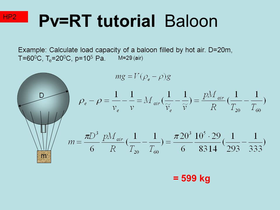 Pv=RT tutorial Baloon Example: Calculate load capacity of a baloon filled by hot air.