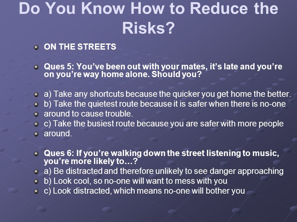 Do You Know How to Reduce the Risks.