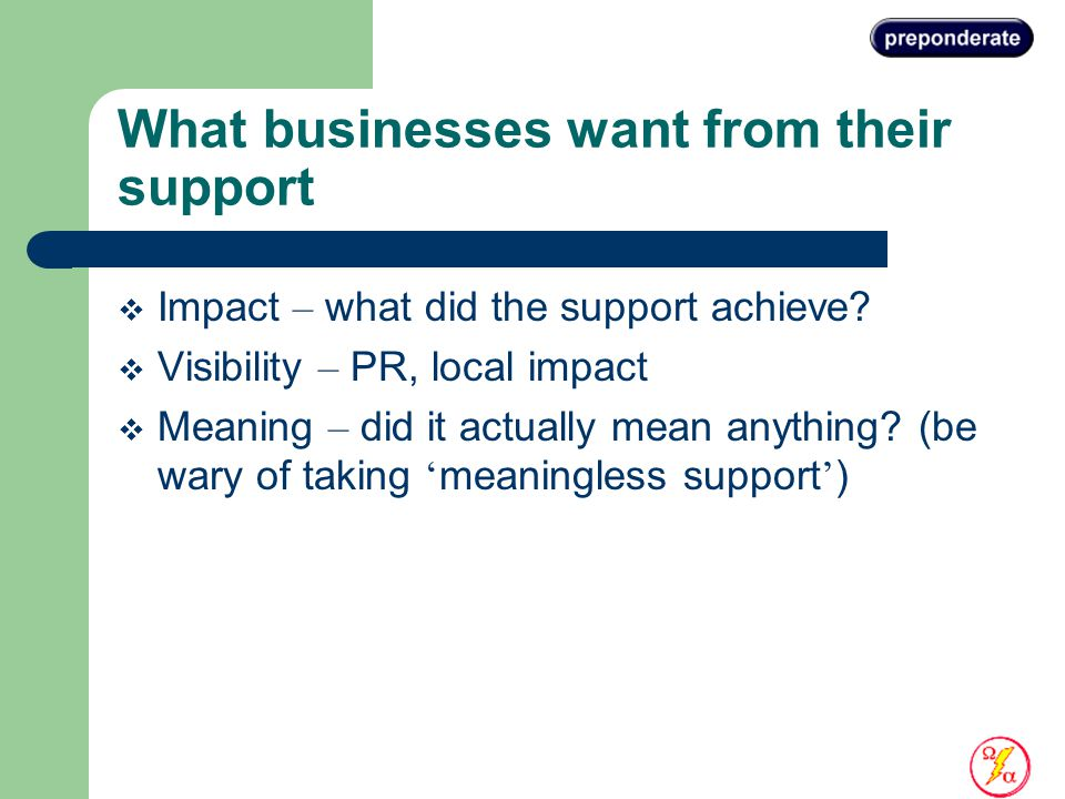 What businesses want from their support  Impact – what did the support achieve.