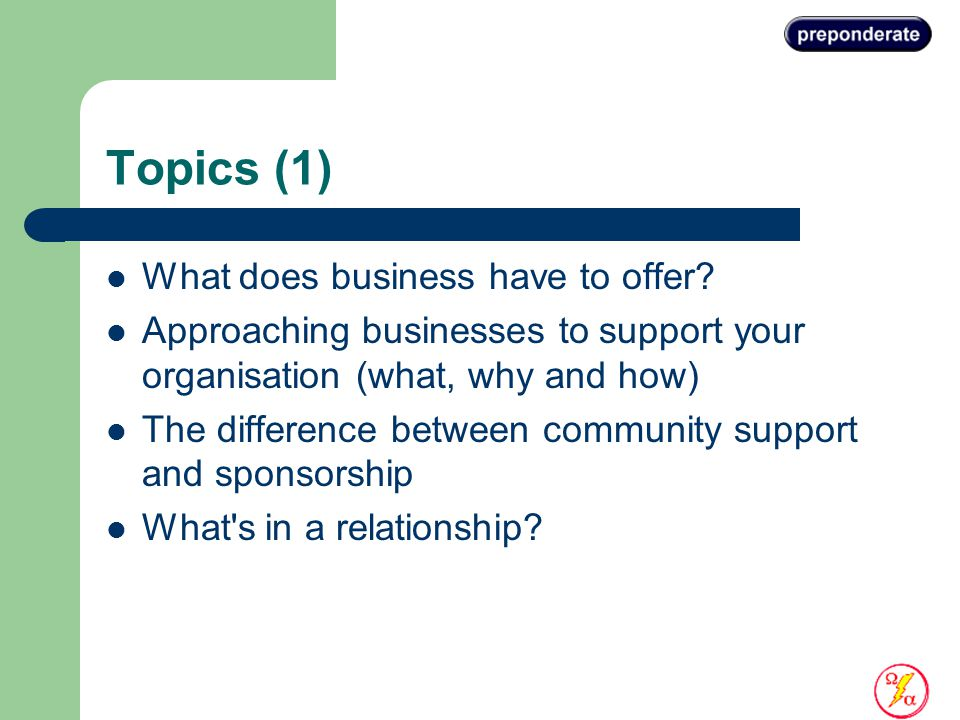 Topics (1) What does business have to offer.