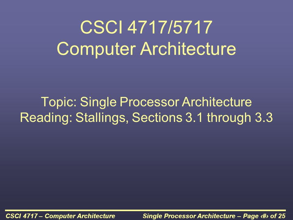 Single Processor Architecture – Page 22 of 25CSCI 4717 – Computer Architecture Multiple Interrupts - Sequential
