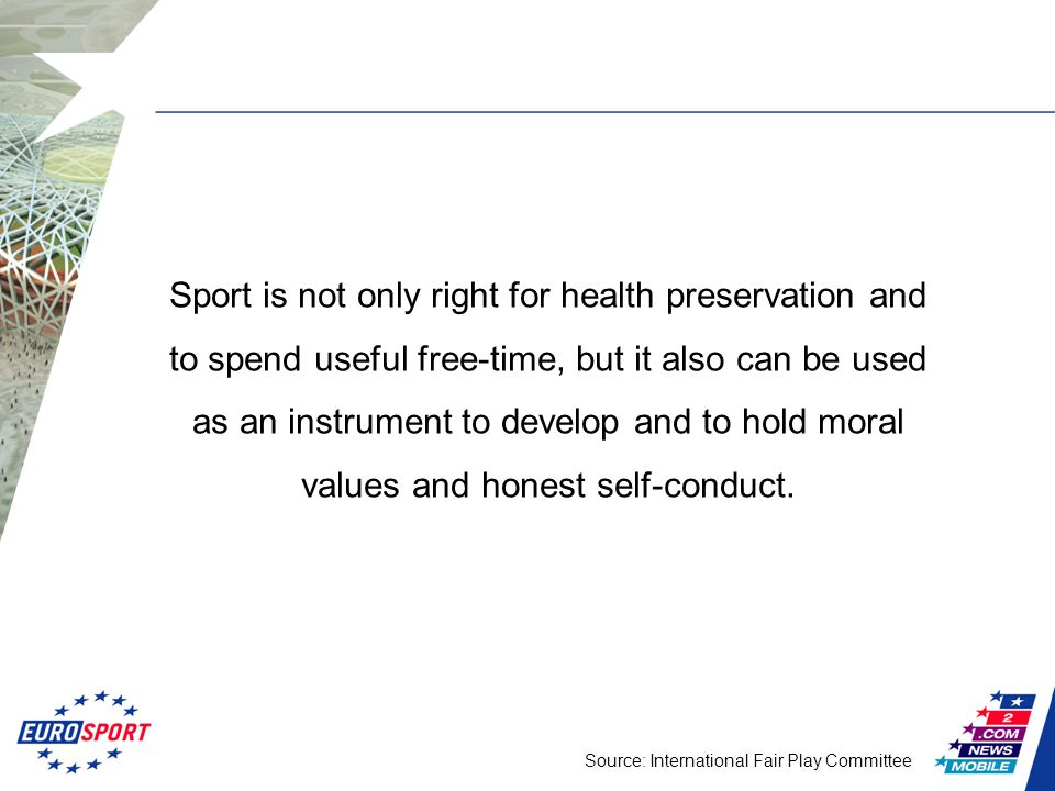 Sport is not only right for health preservation and to spend useful free-time, but it also can be used as an instrument to develop and to hold moral values and honest self-conduct.