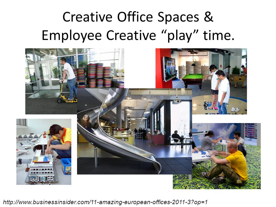 Creative Office Spaces & Employee Creative play time.