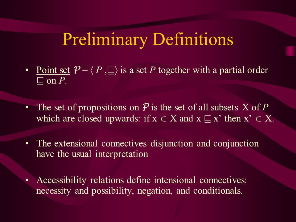 Preliminary Definitions Point set P =  P,   is a set P together with a partial order  on P.