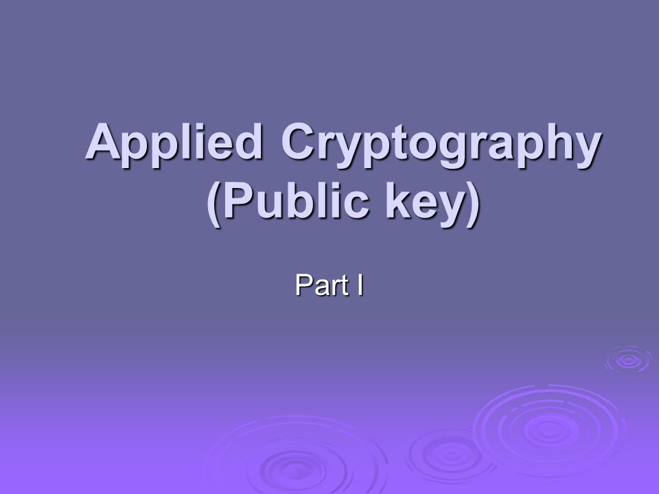 Applied Cryptography (Public key) Part I