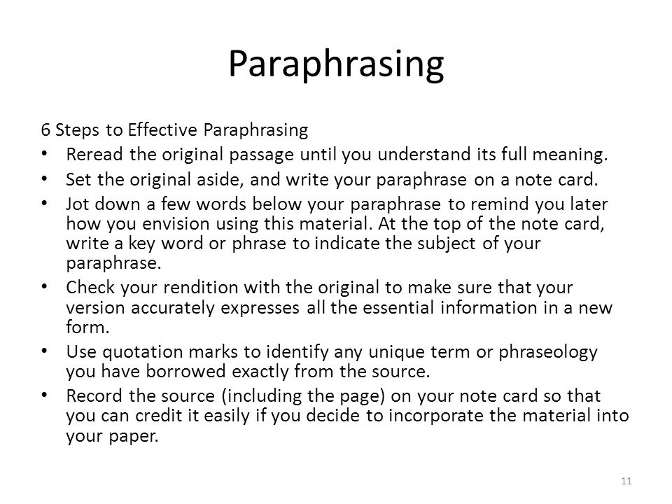 Paraphrasing 6 Steps to Effective Paraphrasing Reread the original passage until you understand its full meaning. Set the original aside, and write yo
