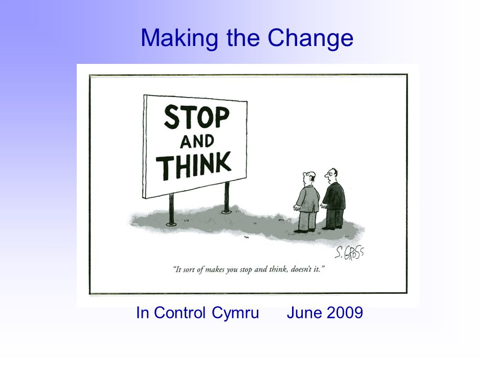 Making the Change In Control Cymru June 2009