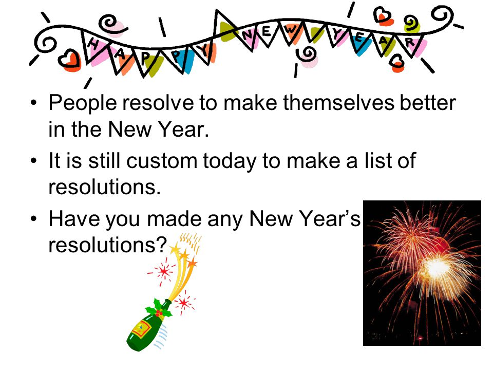 People resolve to make themselves better in the New Year.