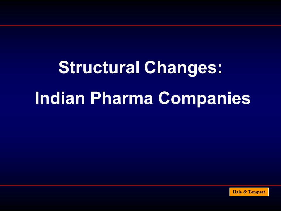 Hale & Tempest Structural Changes: Indian Pharma Companies
