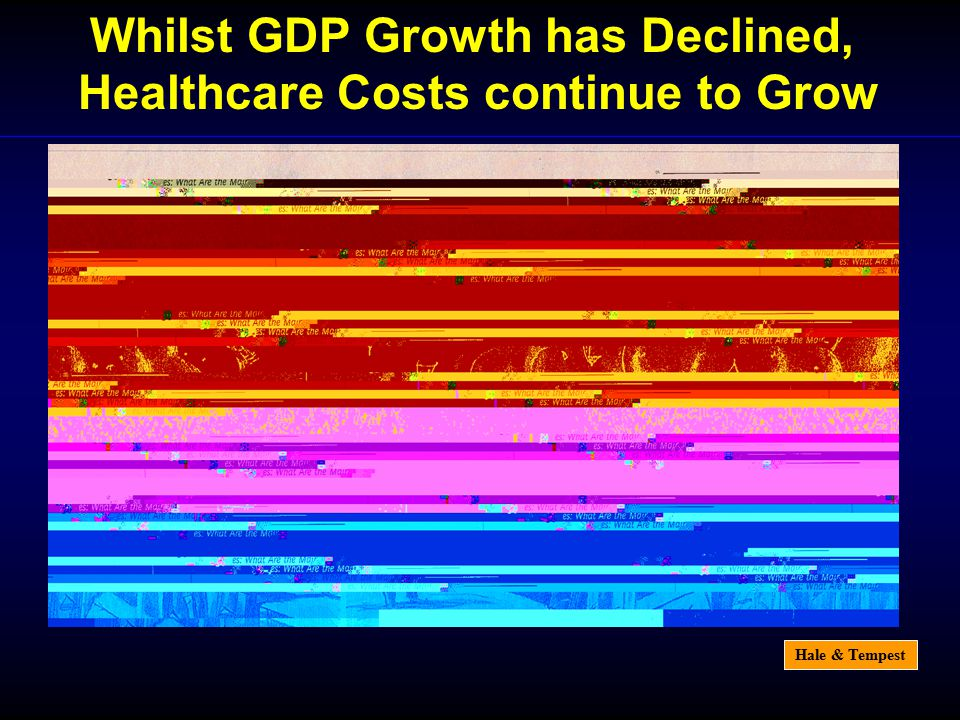 Hale & Tempest Whilst GDP Growth has Declined, Healthcare Costs continue to Grow