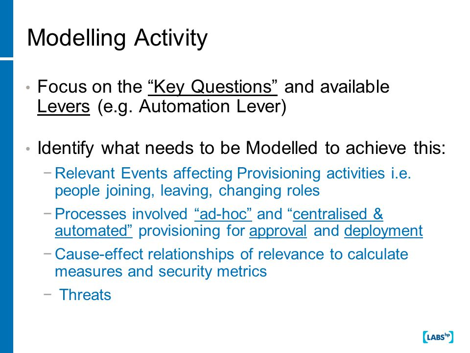 Modelling Activity Focus on the Key Questions and available Levers (e.g.
