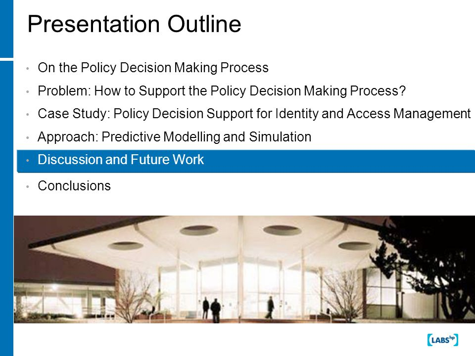 Presentation Outline On the Policy Decision Making Process Problem: How to Support the Policy Decision Making Process.