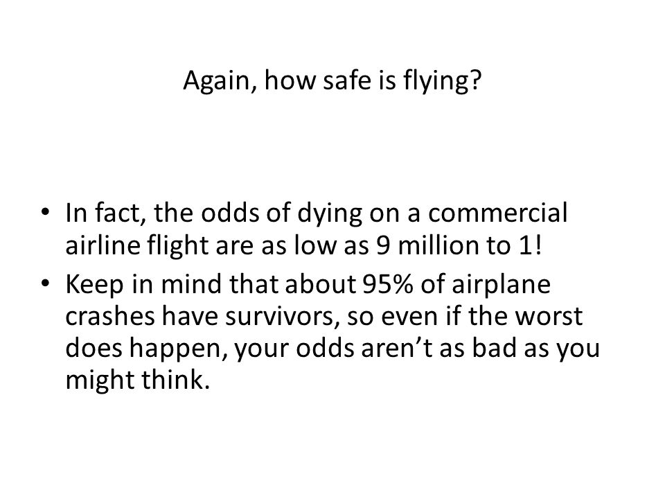 Again, how safe is flying.