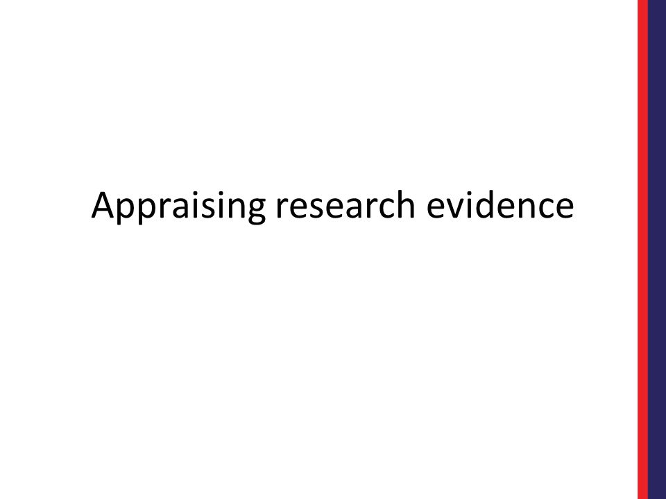 Appraising research evidence