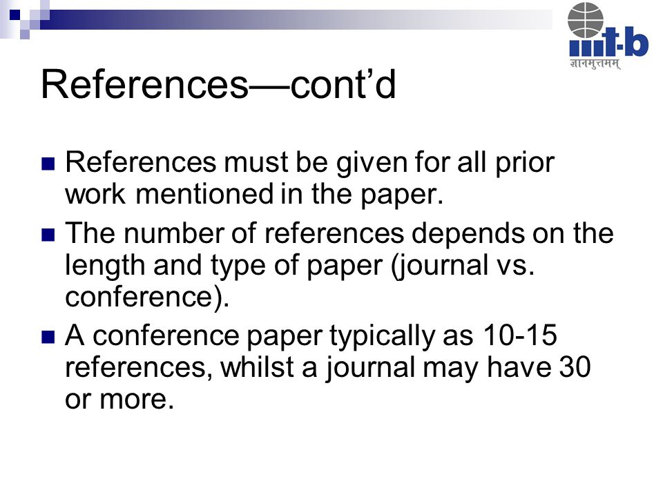 References—cont'd References must be given for all prior work mentioned in the paper.