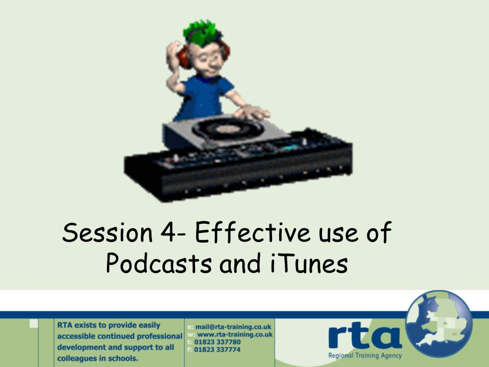 Session 4- Effective use of Podcasts and iTunes