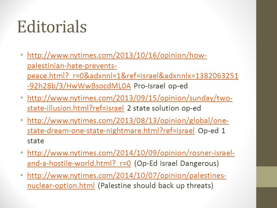 Editorials http://www.nytimes.com/2013/10/16/opinion/how- palestinian-hate-prevents- peace.html?_r=0&adxnnl=1&ref=israel&adxnnlx=1382063251 -92h28b/3/