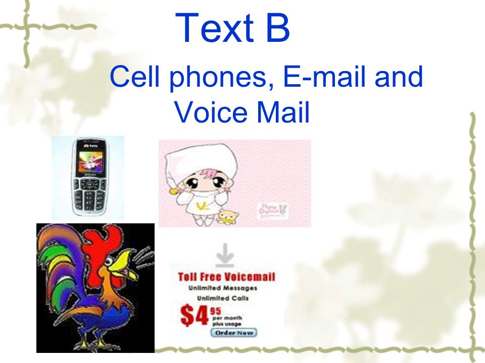 Text B Cell phones, E-mail and Voice Mail
