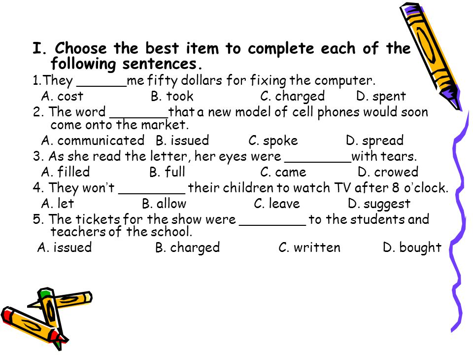 I. Choose the best item to complete each of the following sentences.