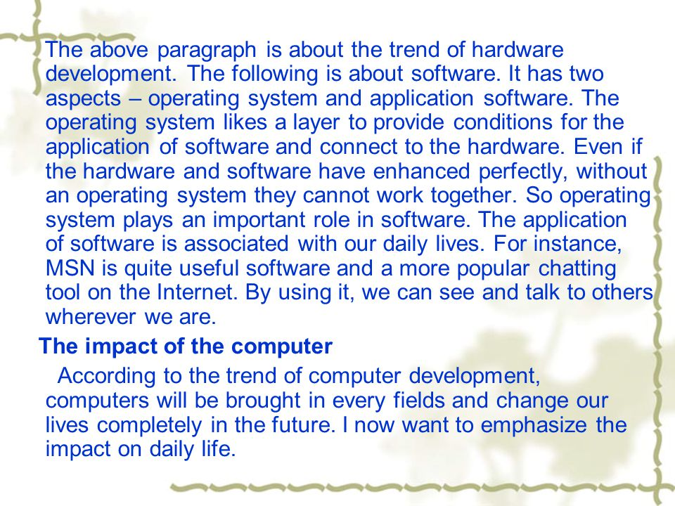 The above paragraph is about the trend of hardware development.