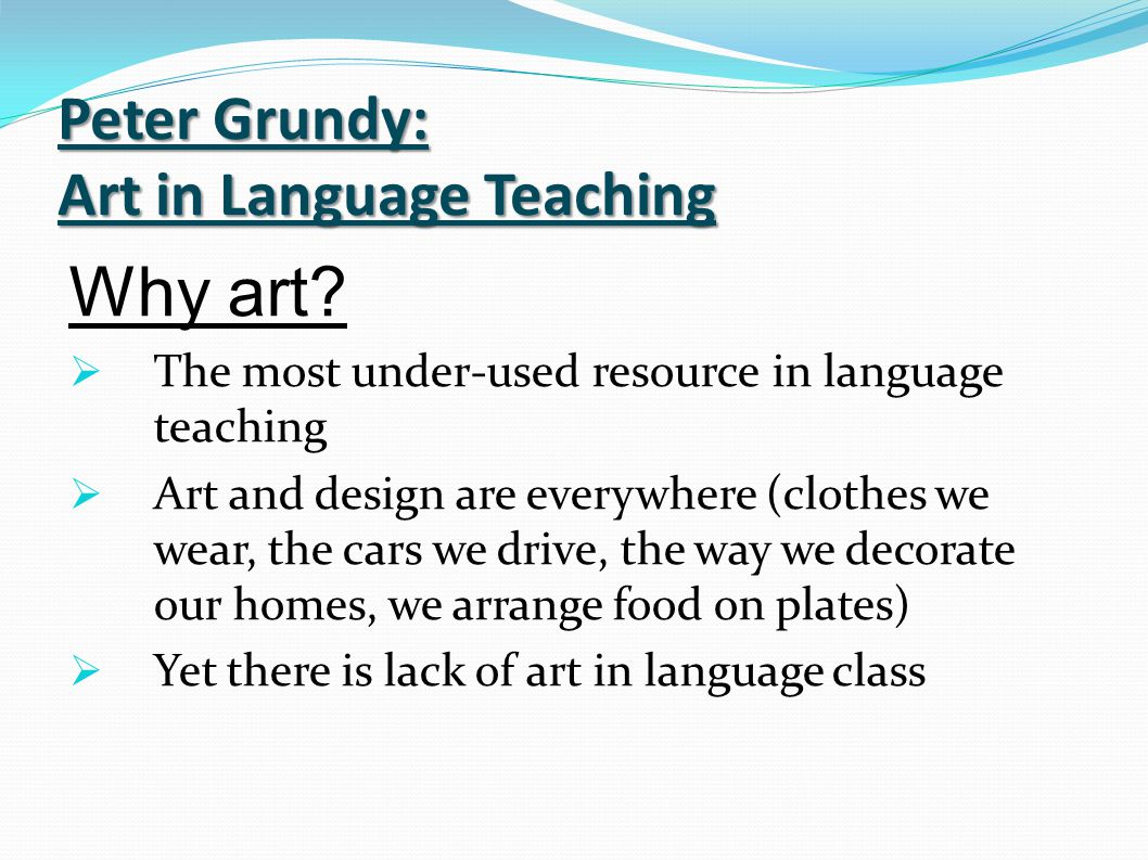 Peter Grundy: Art in Language Teaching Why art.