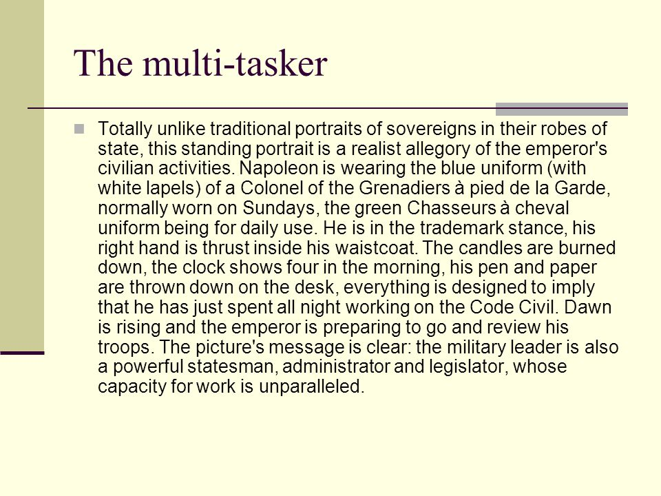 The multi-tasker Totally unlike traditional portraits of sovereigns in their robes of state, this standing portrait is a realist allegory of the emper