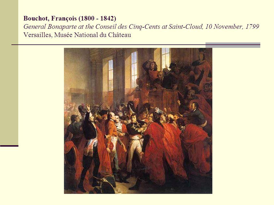 Bouchot, François (1800 - 1842) General Bonaparte at the Conseil des Cinq-Cents at Saint-Cloud, 10 November, 1799 Versailles, Musée National du Châtea