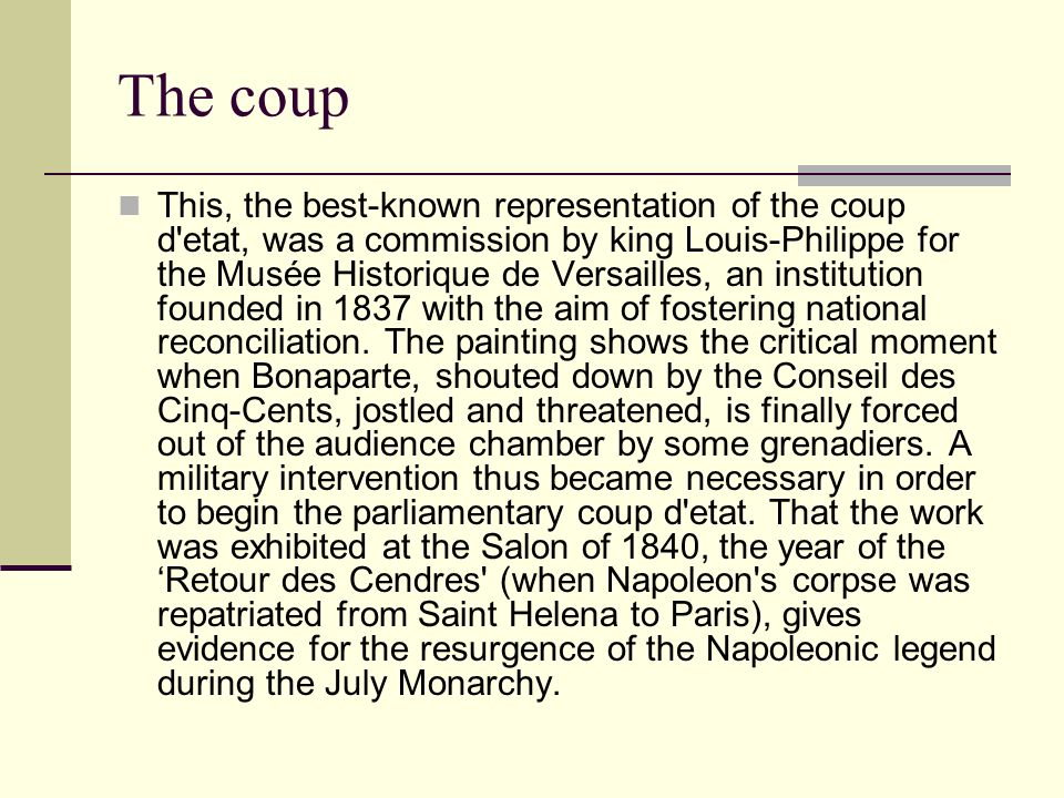Napoleon as First Consul  With the government in disarray, Napoleon launched a successful coup d'etat on November 9, 1799.