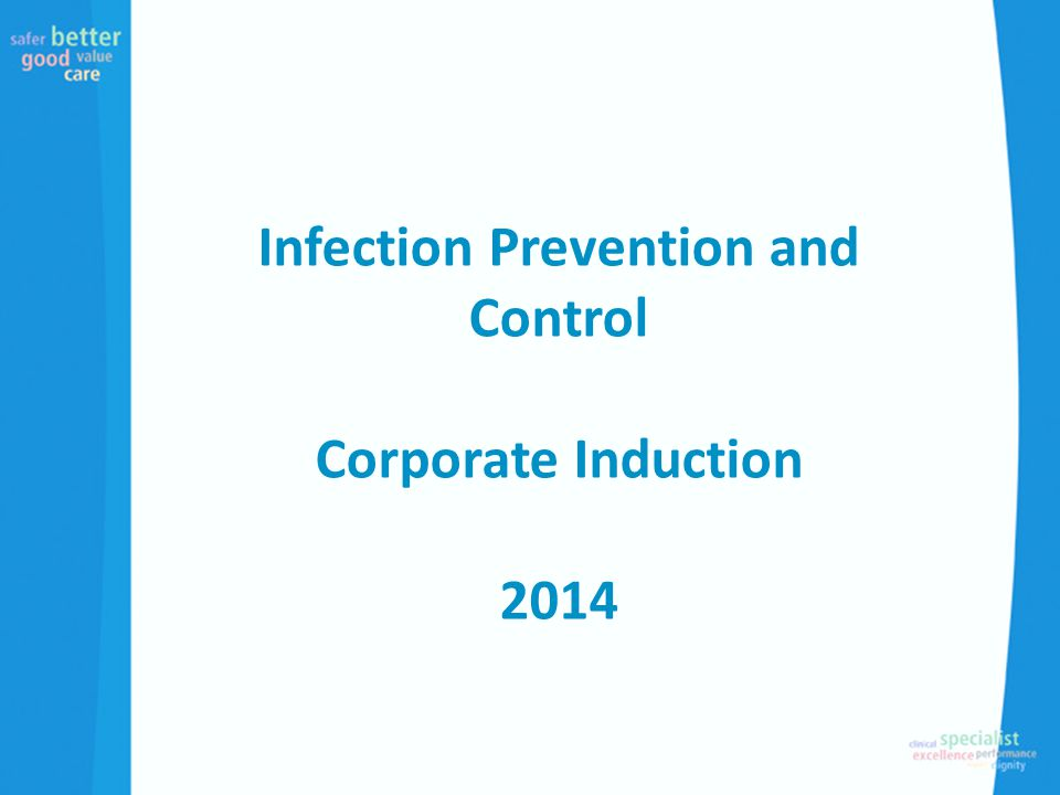 Infection Prevention and Control Corporate Induction 2014