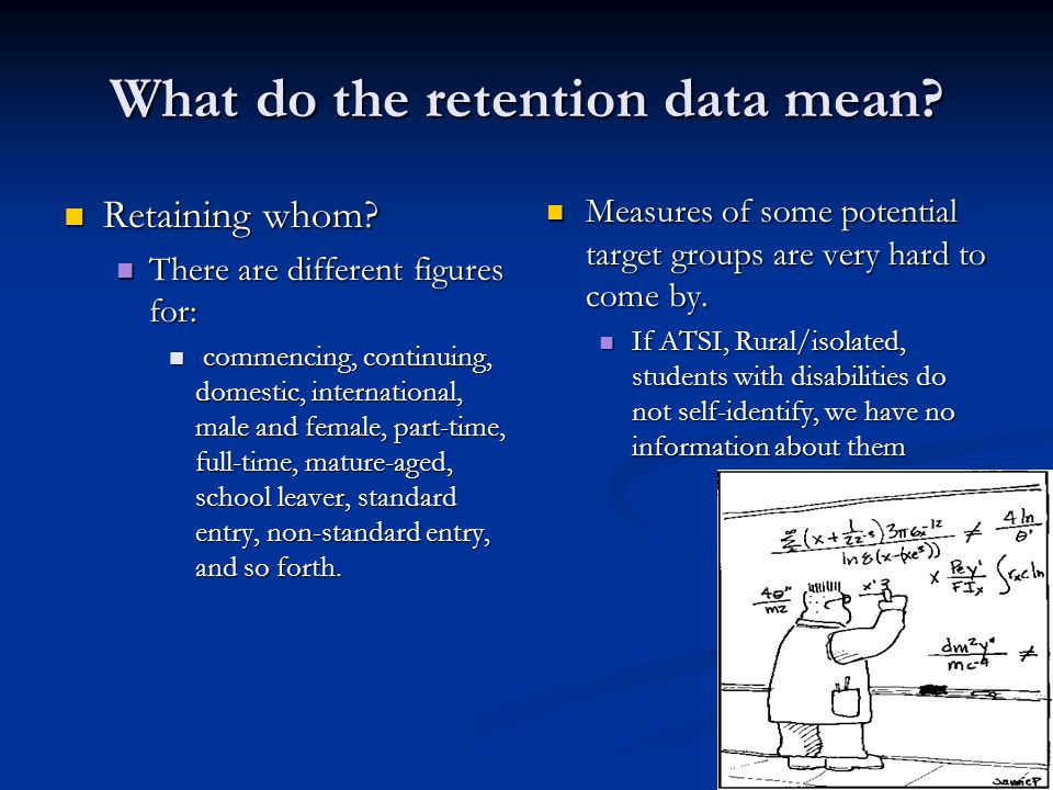What do the retention data mean.Retaining whom. Retaining whom.