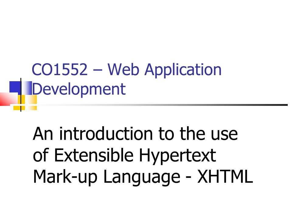 An introduction to HTML HTML is an abbreviation for the term: 'Hypertext Mark-up Language' HTML has two essential features: 'Hypertext' and 'Universality' XHTML is the development of HTML 4.01 into a purely structural, descriptive language