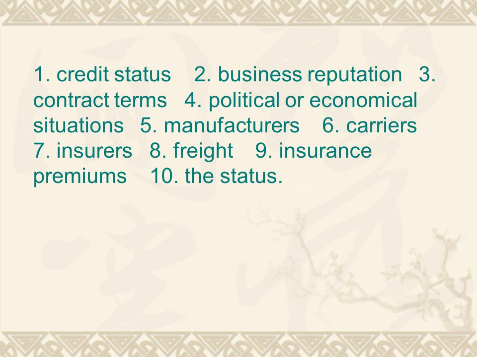 1. credit status 2. business reputation 3. contract terms 4.