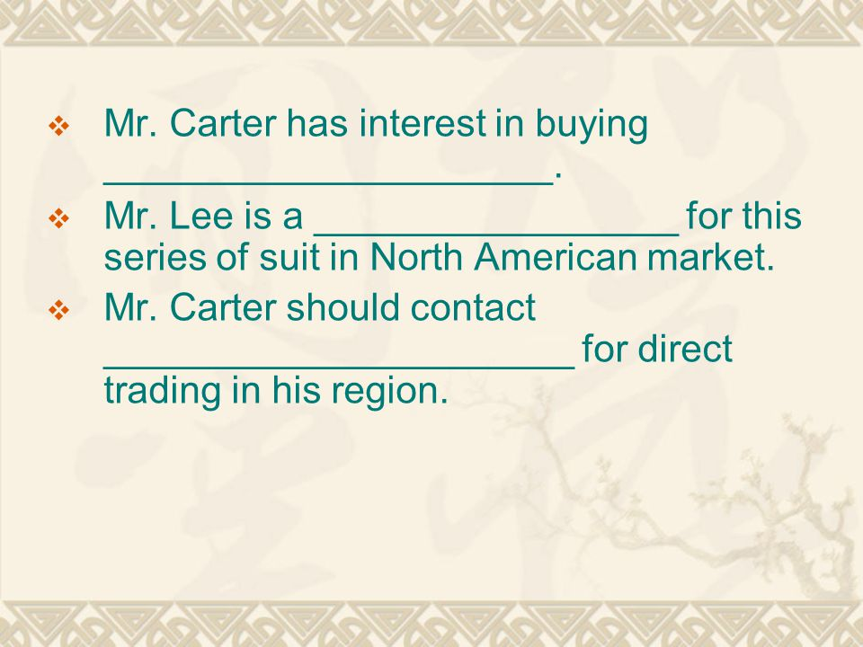  Mr. Carter has interest in buying _____________________.