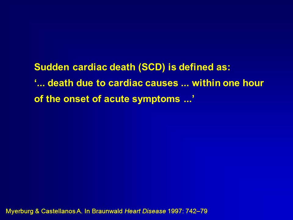 Sudden cardiac death (SCD) is defined as: '... death due to cardiac causes...