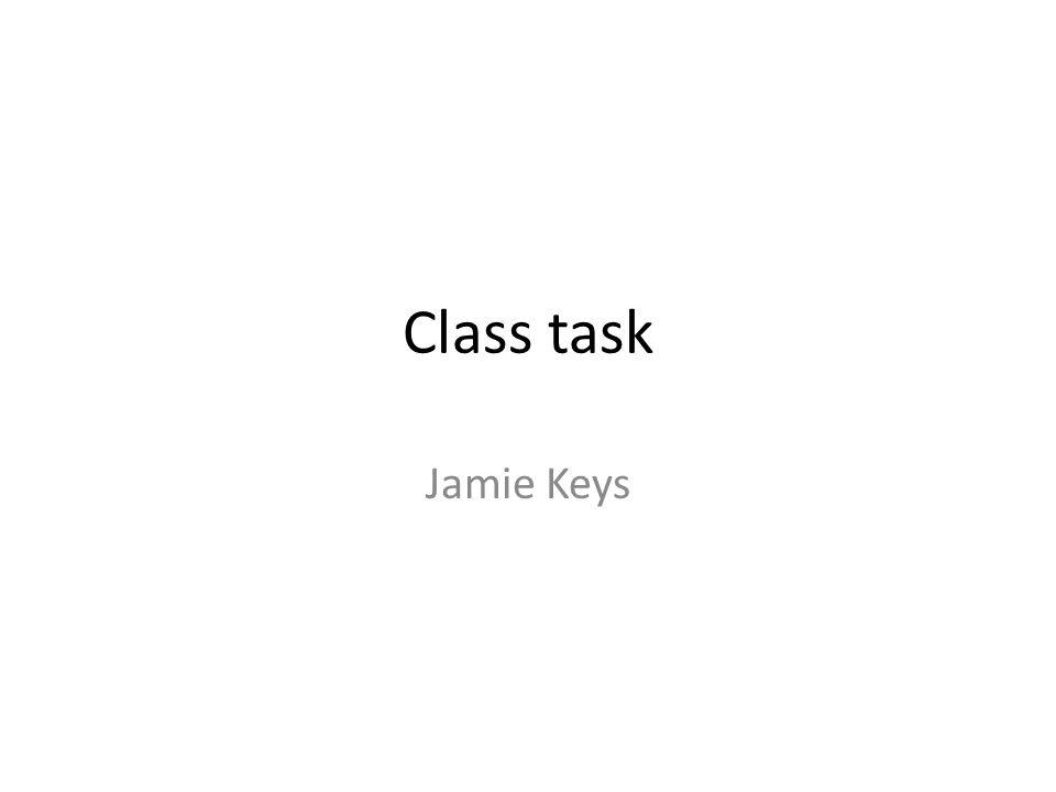 Class task Jamie Keys