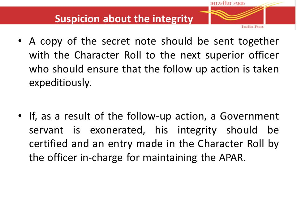 A copy of the secret note should be sent together with the Character Roll to the next superior officer who should ensure that the follow up action is