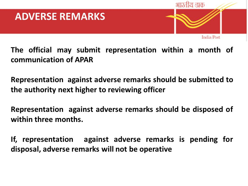 ADVERSE REMARKS The official may submit representation within a month of communication of APAR Representation against adverse remarks should be submit