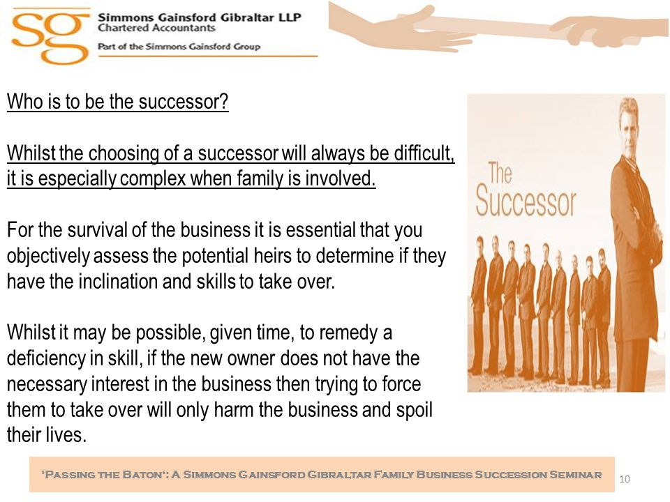 10 Passing the Baton': A Simmons Gainsford Gibraltar Family Business Succession Seminar Who is to be the successor.