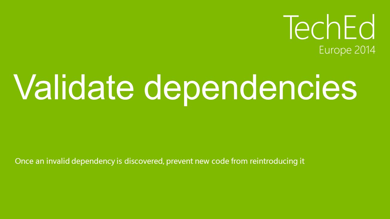 Once an invalid dependency is discovered, prevent new code from reintroducing it