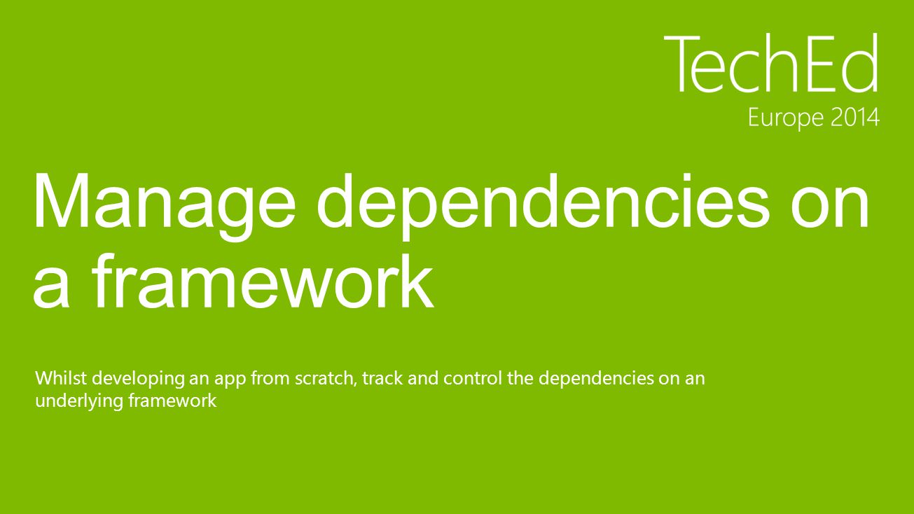 Whilst developing an app from scratch, track and control the dependencies on an underlying framework