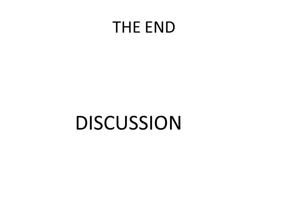 THE END DISCUSSION